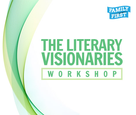 Family First: The Literary Visionaries Workshop