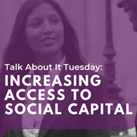 Talk About it Tuesday: Social Capital