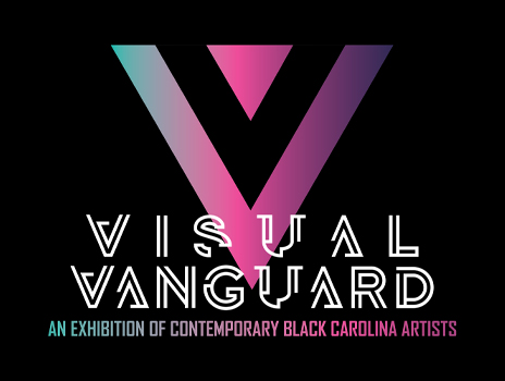 Visual Vanguard: An Exhibition of Contemporary Black Carolina Artists