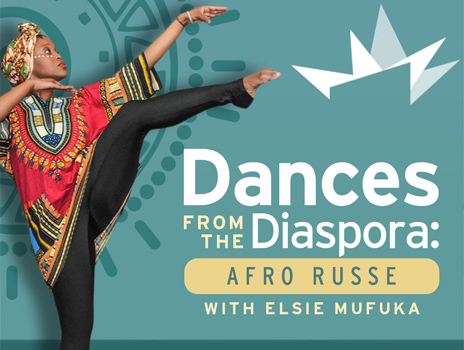 Dances from the Diaspora: Afro Russe with Elsie Mufuka